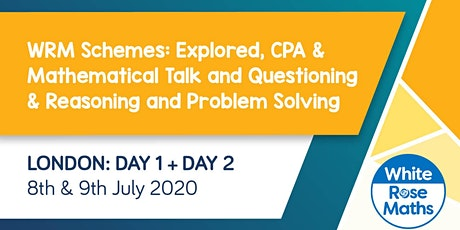 WRM Schemes: Explored, CPA, Mathematical Talk & Questioning, Reasoning & Problem Solving (London Day 1 + 2) KS3/KS4 tickets