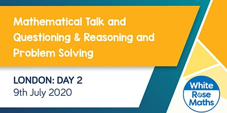 Mathematical Talk & Questioning and Reasoning & Problem Solving (London Day 2)  KS3/KS4 tickets