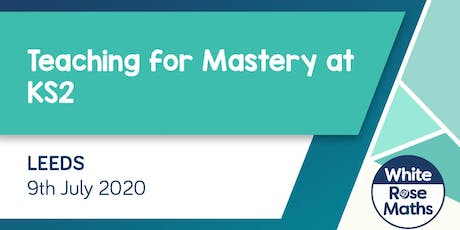 Teaching for Mastery at KS2  (Leeds) tickets