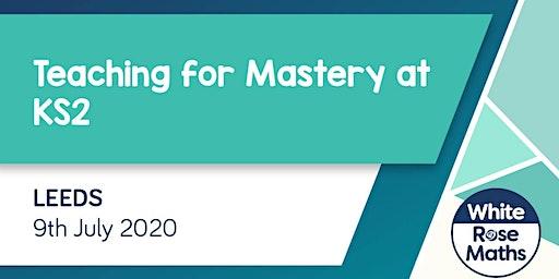 Teaching for Mastery at KS2  (Leeds)