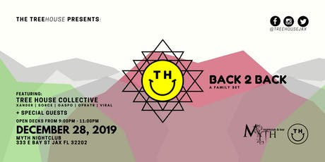 """The TreeHOUSE Presents: The """"Back 2 Back"""" at Myth   12.28.19 tickets"""