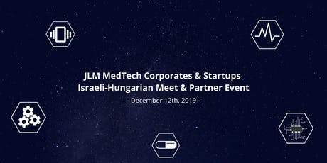 JLM MedTech Corporates & Startups Israeli-Hungarian Meet and Partner Event tickets