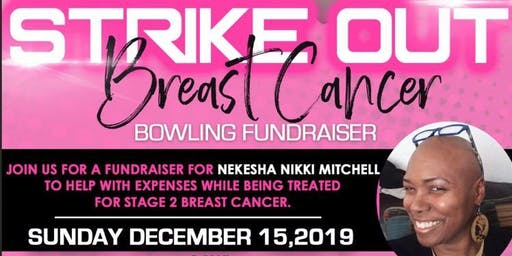 Strike Out Breast Cancer Fundraiser for Nekesha Nikki Mitchell