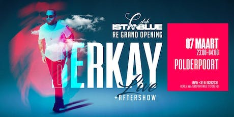 CLUB ISTANBLUE GRAND RE-OPENING! -LIVE ON STAGE: BERKAY! tickets