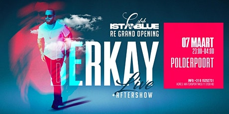 CLUB ISTANBLUE GRAND RE-OPENING! - LIVE ON STAGE: BERKAY! tickets