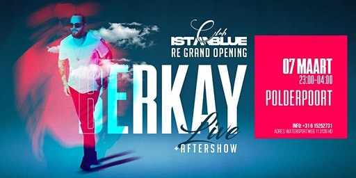 CLUB ISTANBLUE GRAND RE-OPENING! - LIVE ON STAGE: BERKAY!