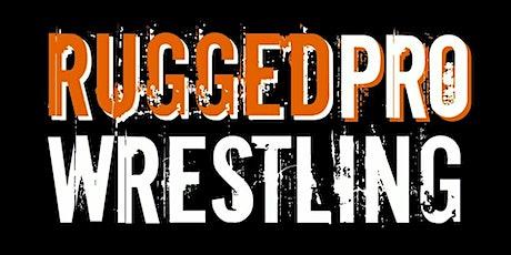 RUGGEDmania: Live Pro Wrestling tickets