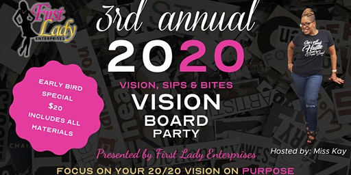 3rd Annual 20/20 Vision Board Party - Vision, Sips & Bites