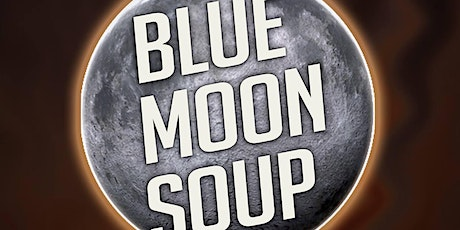 Blue Moon Soup // Apple-Bottom Gang wsg George Barrie Band tickets