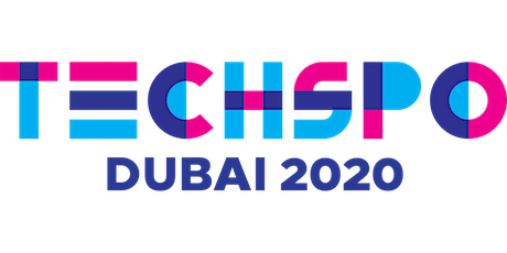 TECHSPO Dubai 2020 Technology Expo (Internet ~ Mobile ~ AdTech ~ MarTech ~ SaaS) tickets