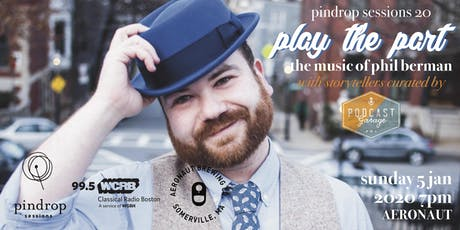 pindrop sessions 20: play the part / the music of phil berman with prx podcast garage tickets
