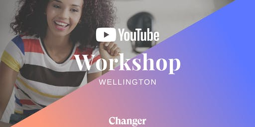 YouTube Workshop Wellington: How To Succeed and Make An Impact On YouTube