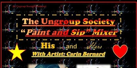 """The Ungroup Society """"His and Hers/Paint and Sip"""" Mixer tickets"""