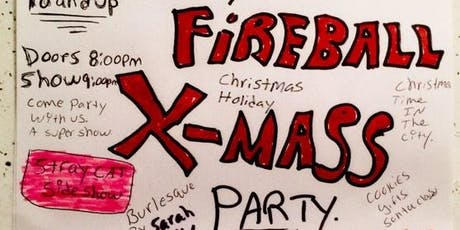 FIREBALL X-MASS PARTY w/ THE BODY BAGS, THE LAST DRIVE, MADD HATTERS & MORE tickets