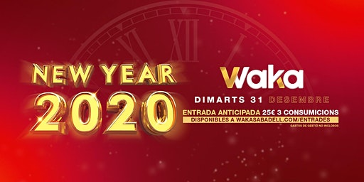 WAKA NEW YEAR 2020 - 31 DIC.