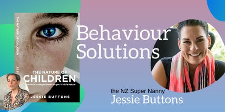 Behaviour Solutions with the NZ Super Nanny tickets