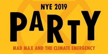 XR NYE Party - Mad Max and the Climate Emergency tickets