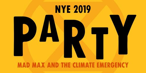 XR NYE Party - Mad Max and the Climate Emergency