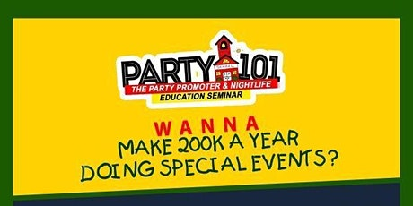 PARTY 101 THE PARTY PROMOTER & NIGHTLIFE EDUCATION SEMINAR(SAT JAN 25th) tickets