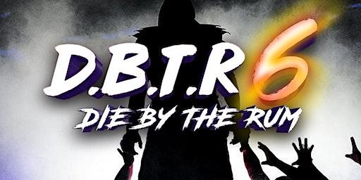 DIE BY THE RUM 6