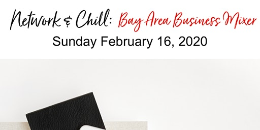 Bay Area Business Mixer: Network & Chill