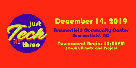 Just Tech It! 3: Super Smash Bros. Ultimate Tournament in Summerfield, NC tickets