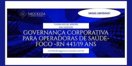 Governança Corporativa para Operadoras de Saúde - Foco RN 443/19 ANS tickets