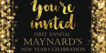 Maynards 1st Annual New Years Eve Party