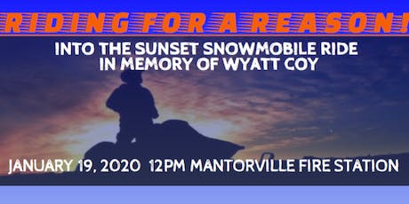 Riding for a Reason! Into the Sunset Snowmobile Ride in Memory of Wyatt Coy tickets