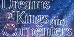 Rosebud Theatre presents: Dreams of Kings & Carpen
