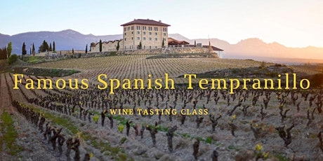Famous Spanish Tempranillo - Wine Tasting Class tickets