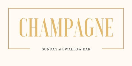 Champagne Sunday at Swallow Bar tickets