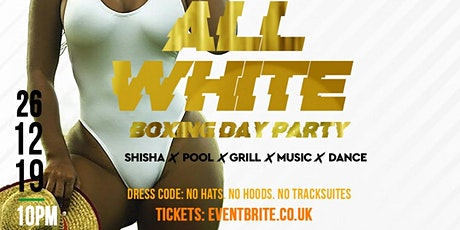 ALL WHITE BOXING DAY PARTY tickets