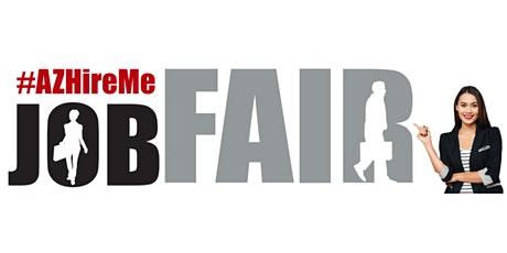 #AZHireMe Job Fair   Variety of Employment Opportunities  January 9, 2020 tickets