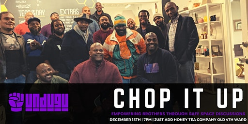 Undugu Chop It Up ATL - December Edition