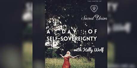 A Day of Self- Sovereignty with Kelly Wolf tickets