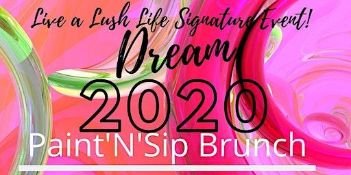 Dream 2020 Sip'N'Paint Brunch