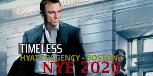 12TH ANNUAL TIMELESS  YEARS EVE 2020: BOSTON'S MOST EXCLUSIVE NYE PARTY {♧A BOND EVENING♤}