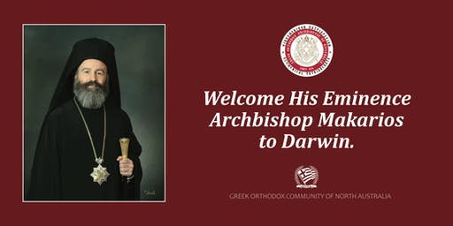 Welcome His Eminence Archbishop Makarios to Darwin