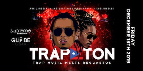 TRAPETON PARTY @ THE GLOBE LA / HIP-HOP & REGGAETON / FREE BEFORE 10:30PM tickets