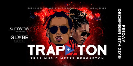 TRAPETON PARTY @ THE GLOBE LA / HIP-HOP & REGGAETON / FREE BEFORE 10:30PM