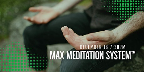 Max Meditation System™ w/ Anthony Long tickets