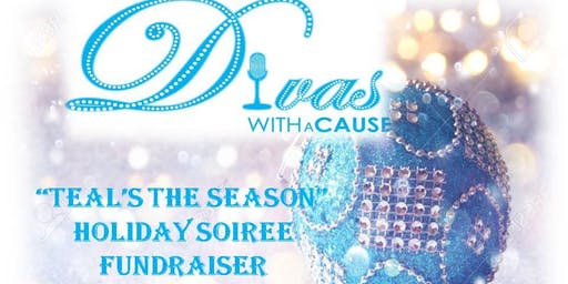 """Divas With A Cause """"Teal's The Season"""" Holiday Soiree Fundraiser"""