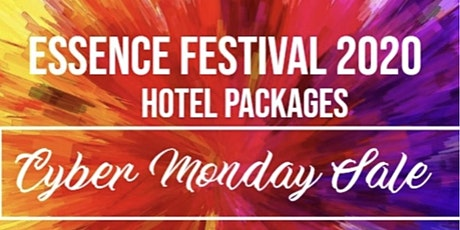Essence Festival 2020 Cyber Monday tickets