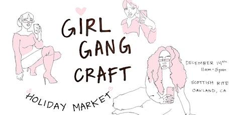 Girl Gang Craft Holiday Market tickets