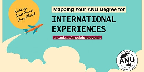 ANU Orientation Week: Mapping Your ANU Degree for International Experiences tickets