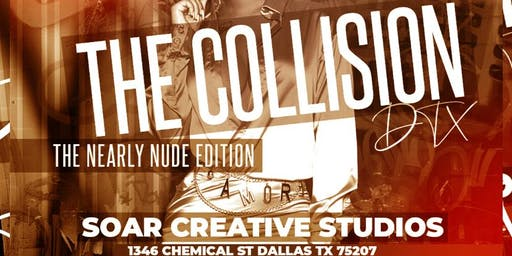 THE COLLISION DTX: The Nearly Nude Edition