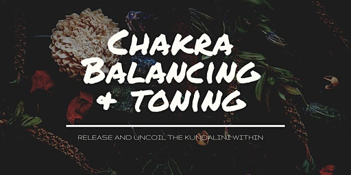 Chakra Balancing & Toning