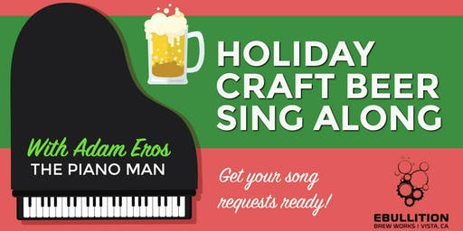 Special Holiday Craft Beer Sing Along With  Pro Piano Man – Adam  J Eros
