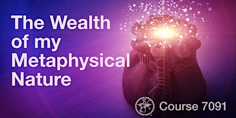 7091: The Wealth of your Metaphysical Nature tickets